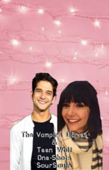 Teen Wolf and The Vampire Diaries One-Shots