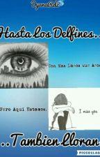 Hasta Los Delfines Tambien Lloran by DyanaRdz