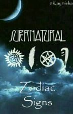 Supernatural Zodiac Signs  by oKaymisha