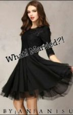 What? Married?! by anjanisu