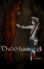 Declawed (fallout fanfic) by BadgeandM00n20