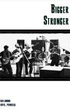 Bigger Stronger by Guys_Queen