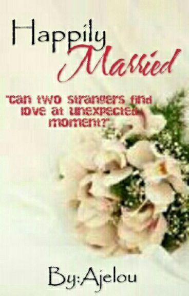 Happily Married - Ajelou - Wattpad