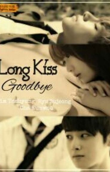 [FF] Long Kiss Good Bye