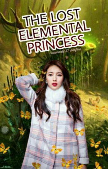 The Lost Elemental Princess  #Wattys2016