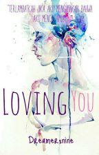 Loving You by Dreamerxnine