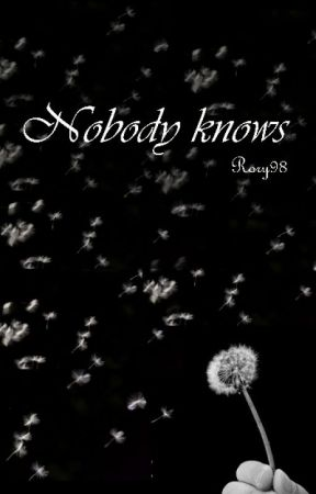 Nobody knows [Da Revisionare] by Rory98