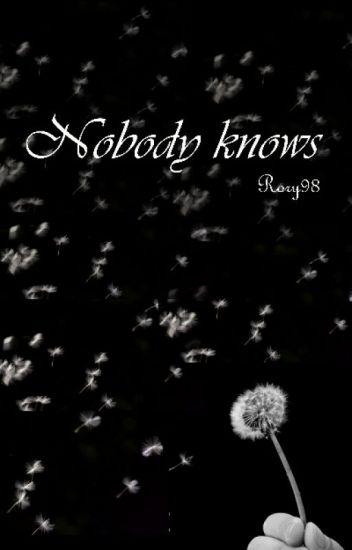 Nobody knows [Da Revisionare]
