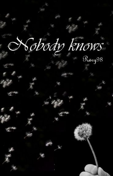 Nobody knows [Da Revisionare]