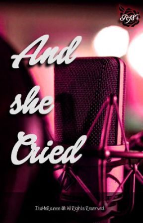 And She Cried by ItsMeRanne