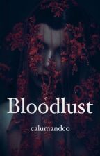Bloodlust by calumandco