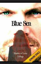 Blue Sea - Shades Of Love by Scarlett94watt