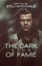 The Dark Side of Fame //h.s. [SK]  by stillhappychild