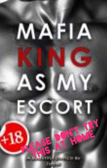 Mafia King As My Escort (Complete)(18+)