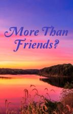 More Than Friends? by cheerie28