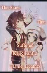 The Skies That Suffered [KHR Fanfic] by Fureimu_GabryDeath
