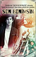 SEN BENİMSİN by fadimetskn