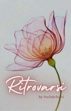 Ritrovarsi by PaolaSchiavi
