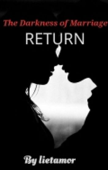 The Darkness of Marriage : RETURN [Completed]