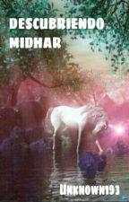 Descubriendo Midhar  #Wattys2016 by Unknown193