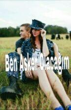 BEN ASKER OLACAĞIM by derya110
