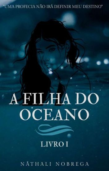 A Filha Do Oceano -Livro1 |Em Correção|
