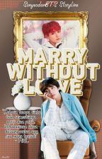 Marry Without Love [VKook]  by SonyeodanBTS