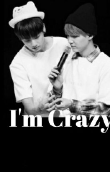 [ShortFic] [KookGa] I'm Crazy