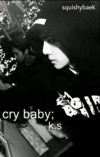 Cry Baby☹; k.s