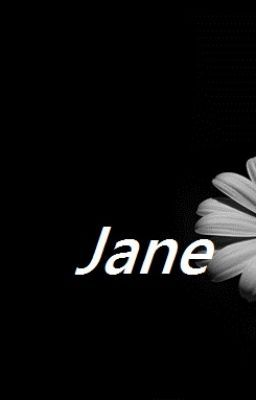 Jane- A Poem About Life