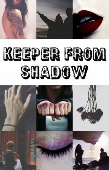 Keeper From Shadow