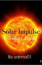 Solar Impulse: A Twilight Fanfic by yanna01