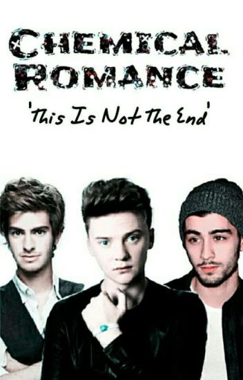 Chemical Romance {1}: This Is Not The End✔