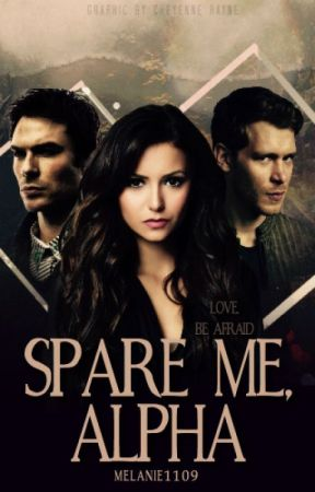 Spare me, Alpha  ⚜ Teen Wolf + The Vampire Diaries [Under Construction] by melsthealpha