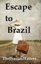 Escape to Brazil by TheJSantosWriters