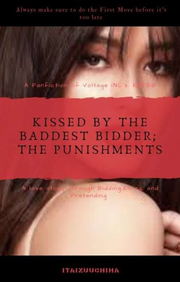 KISSED BY THE BADDEST BIDDER (THE PUNISHMENTS)