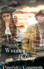 Where I Belong ➳ Pirates of the Caribbean | Cabin boy fanfic  by samigrande