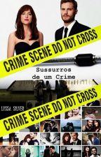 Sussurros de um crime [COMPLETA] by Lyssa_Silver