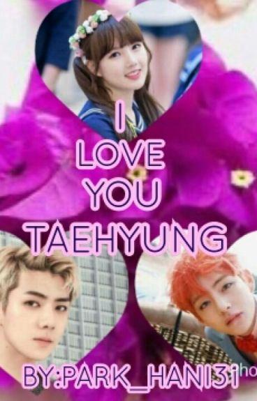 I Love You Taehyung (Fanfiction)