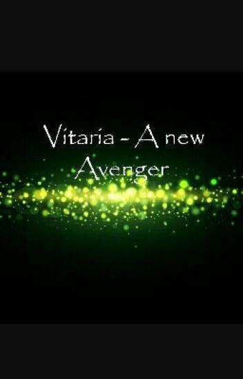 Vitaria ~ A new Avenger