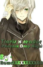Travis X Reader (Phoenix drop high) by RawrXXXXXXXXXXD