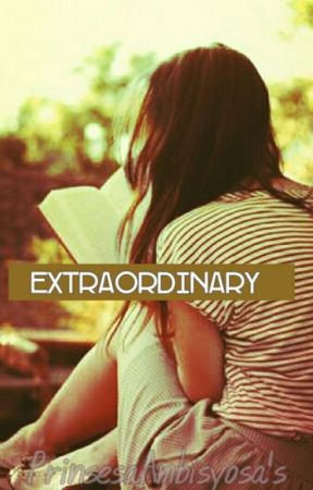ExtraOrdinary by PrinsesaAmbisyosa