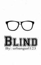 Blind (Marcel One Shots) by urbangurl123