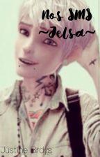 •Nos sms• ~Jelsa~ by JustineBrdys