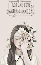 Just One Love ( Safira & Rangga ) by Salsabilla98
