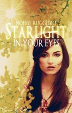 Starlight In Your Eyes #wattys2017 by nonooooo_1