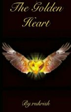 The Golden Heart  by rukrish