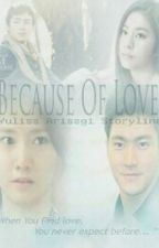 Because Of Love by arisagi_icha
