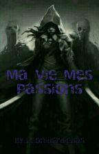 Ma vie Mes passions by Leoniderdiedas
