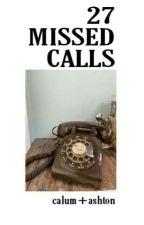27 MISSED CALLS; CASHTON  {italian translation} by damnvmike